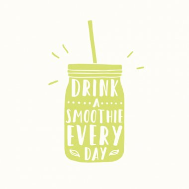 Drink smoothie everyday. Jar silhouette.