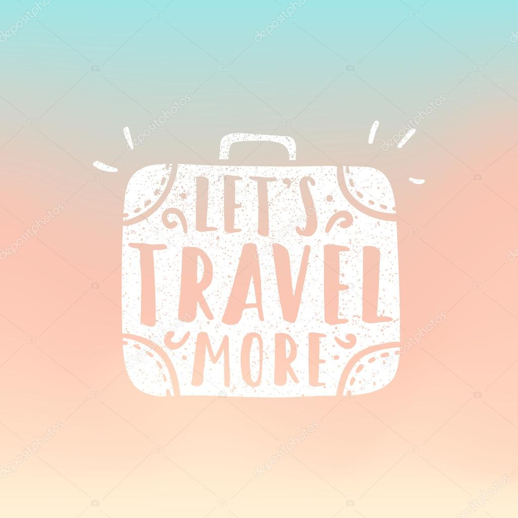 Lets travel more. Suitcase illustration