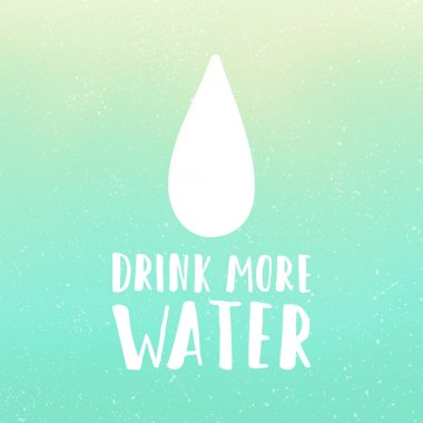Drink more water motivational poster. Hand drawn text and gradient background