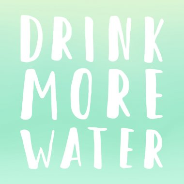 Drink more water motivational poster.
