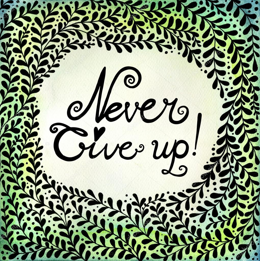 Never Give Up Abstract Floral Background