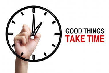 Good Things Take Time Concept