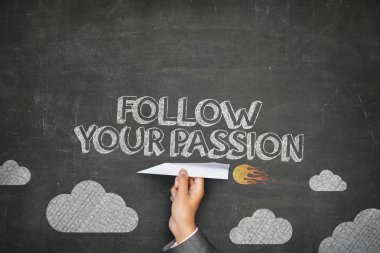 Follow your passion concept