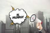 Být připraven text na řeč bublina a podnikatel ruce drží megafon