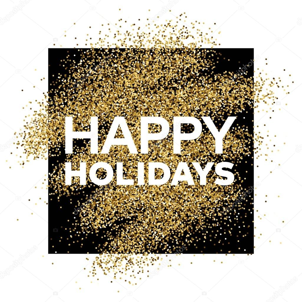 Gold glitter background with Happy Holiday inscription