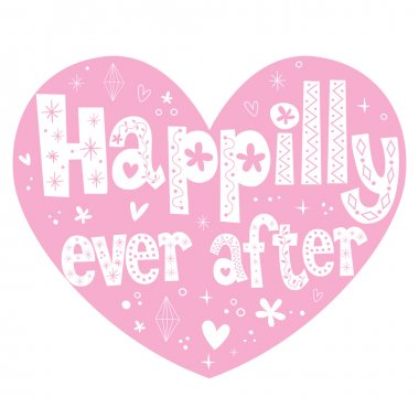 Happily ever after heart shaped