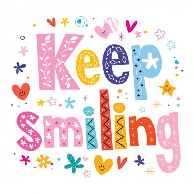 Keep smiling text