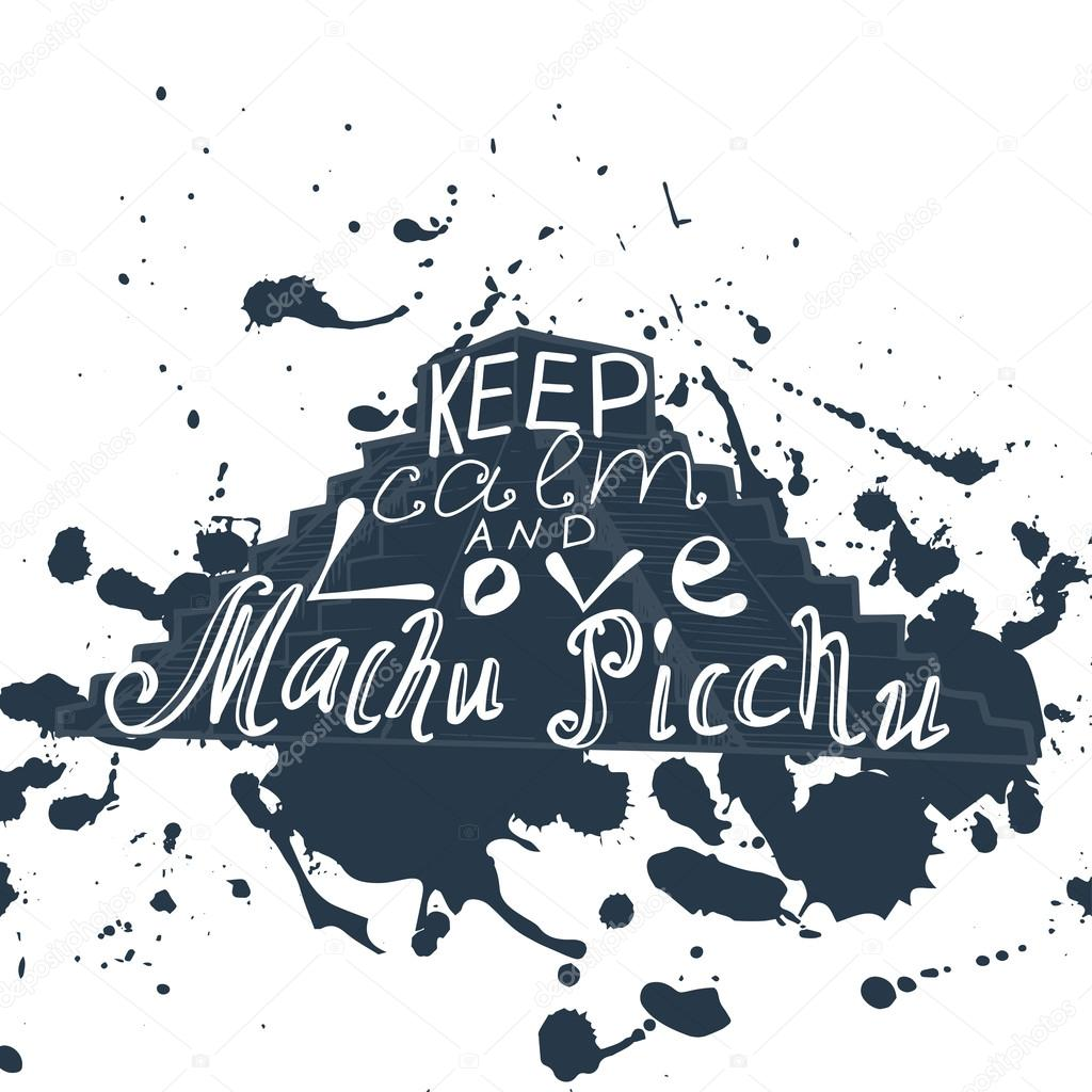 Poster With Typographical Phrase Keep Calm And Love Machu Picchu