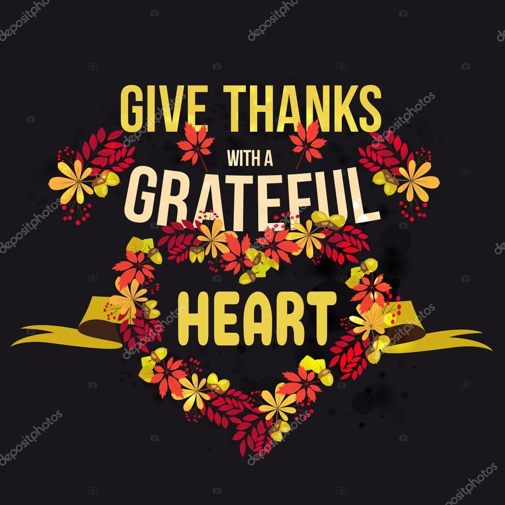 Vector Give Thanks With A Grateful Heart Happy Thanksgiving Day