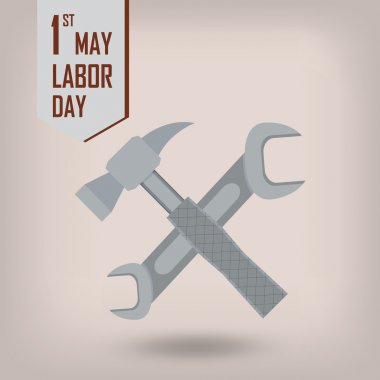 1st may - Labor Day - hammer and wrench