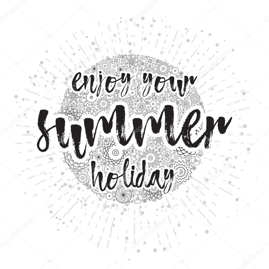 enjoy your summer holiday hand drawn card and lettering calligraphy