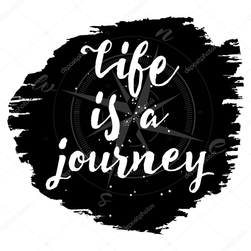 Inspirational Quotes About Lifes Journey Life Is A Journey Hand Drawn Inspiration Quote Stock Vector