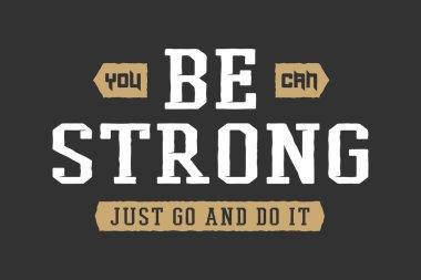 Vintage slogan with motivation. Vector illustration