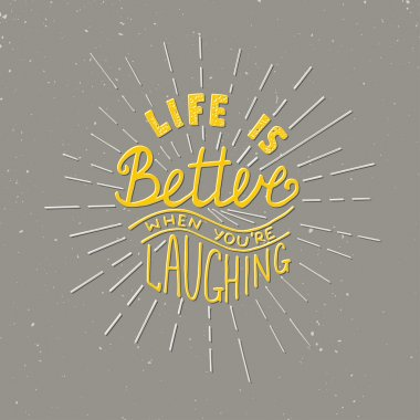 Card with hand drawn typography design element for greeting cards, posters and print. Life is better when you're laughing