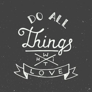 Love all things with love on vintage background