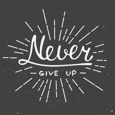Never give up isolated on vintage background