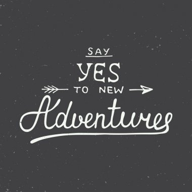 Say yes to new adventures on vintage background