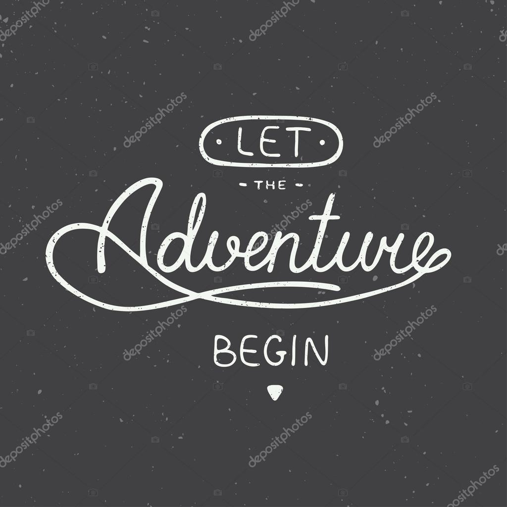 Let the adventure begin in vintage style stock vector demalia vector card with hand drawn unique typography design element for greeting cards and posters let the adventure begin in vintage style vector by demalia m4hsunfo