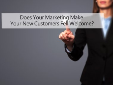 Does Your Marketing Make Your New Customers Fell Welcome - Isola