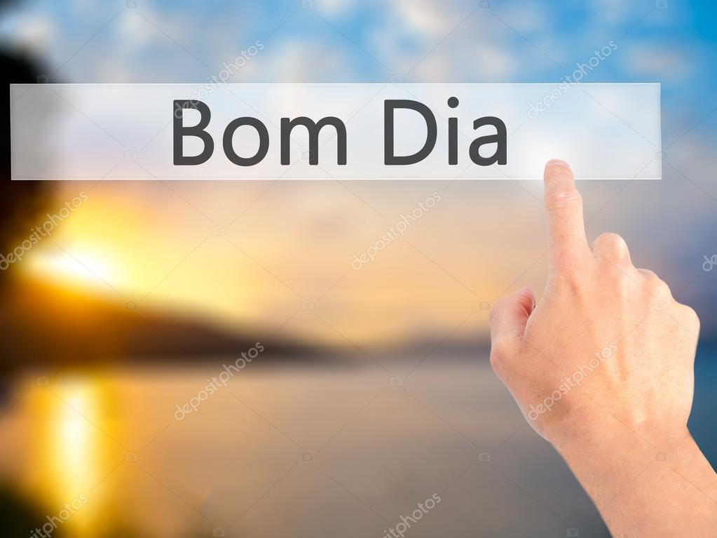 Bom Dia In Portuguese Good Morning Hand Pressing A Button