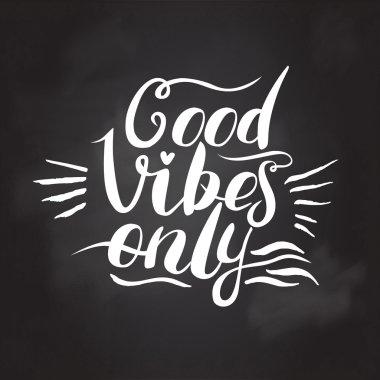Good Vibes Only hand lettering. Handmade illustration