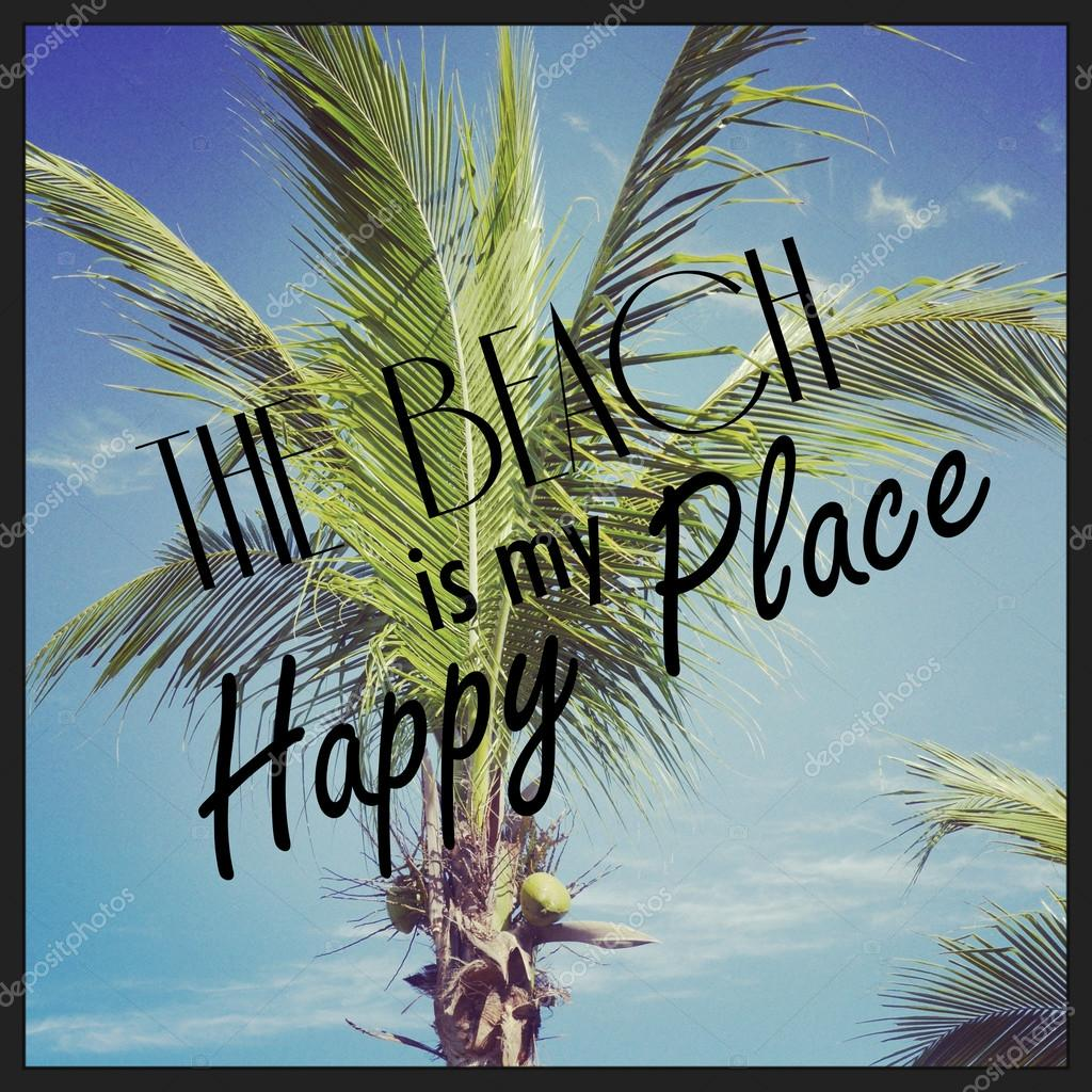 Fun Instagram Of Palm Tree With Quote The Beach Is My Happy Pl