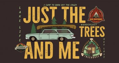 Camping badge design. Outdoor adventure logo with camp travel quote phrase - Just the trees and me. With retro camper car and wanderlust patches. Unusual hipster style. Stock vector illustration