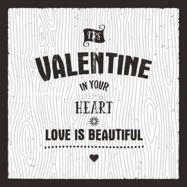 Happy valentines day card. Love graphics banner and background with hearts and text - Its valentine in your heart, love quote. Typography retro style. Stock vector illustration.