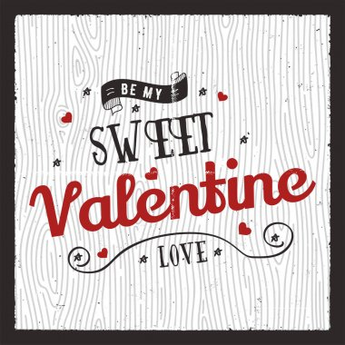 Happy valentines day card. Love graphics banner and background with hearts and text - Be my sweet valentine quote. Typography retro style. Stock vector illustration.