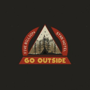 Mountain Camping badge illustration design. Unusual outdoor travel logo graphic with tent, trees and quote - Go outside. Wanderlust old style patch for t-shirt and other uses. Stock vector isolated