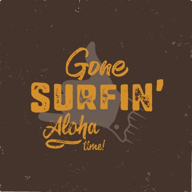 Vintage hand drawn summer T-Shirt. Gone surfing - aloha time with surf old motorcycle and shaka sign. Perfect for tee, mug or any other prints. Stock vector isolated on grunge black backgound.