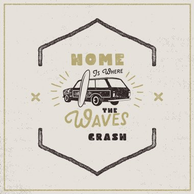 Surf retro poster. Home is where waves crash quote. Vintage surf typography label in retro rough style. Perfect for t-shirt, camper mugs and other brand identity. Stock Vector travel logo, label.
