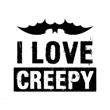 Halloween graphic print for t shirt, costumes and decorations. Typography design with quote - I love creepy. Holiday emblem. Stock vector isolated.