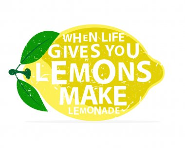 When life gives you lemons, make lemonade - calligraphy lettering quote.  Vector hand drawn typography poster.