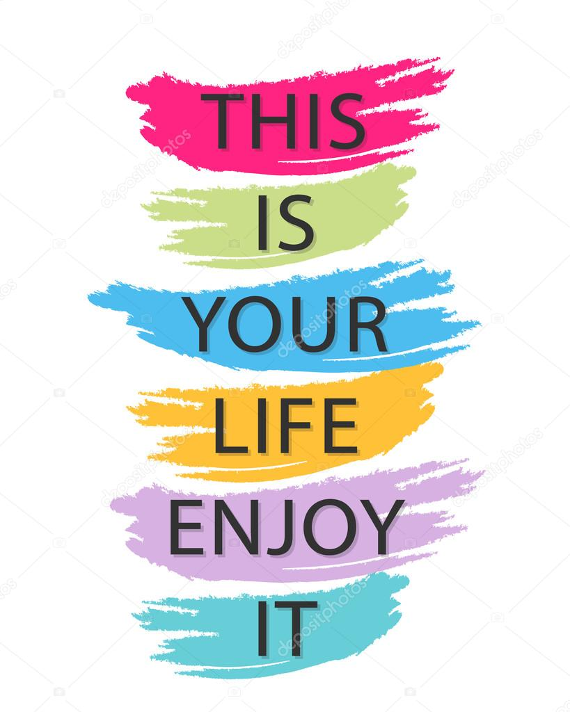 This Is Your Life Quote This Is Your Life Enjoy It  Creative Quotevector Typography