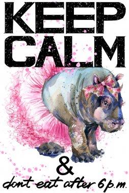 Keep Calm. Keep Calm and do not eat after 6 p.m. Keep Calm Tee shirt design. Hippopotamus watercolor illustration. Hippo. Handwritten text. Keep Calm Tee shirt print.