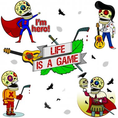 Funny skeletons. Life is a Game.