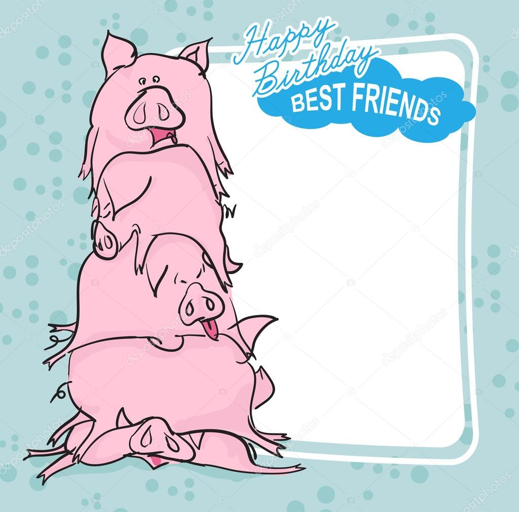 Happy Birthday Bunch Of Pigs Best Friends Forever Greeting Ca