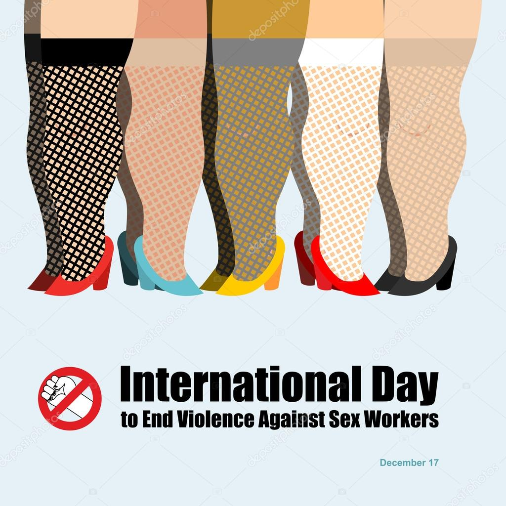 International Day to End Violence Against Sex Workers. Many pros