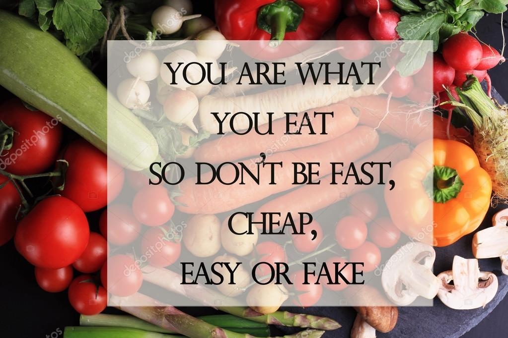 Motivation Words You Are What You Eat So Dont Be Fast Easy Cheap