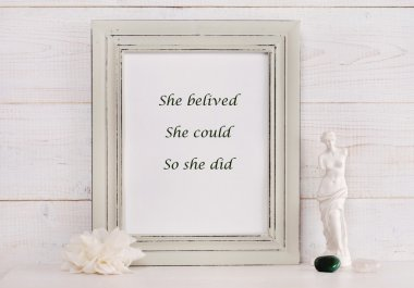 Woman motivation words She believed, she could, so she did, female inspiration quote. Shabby chic, vintage style. Scandinavian style home interior decoration