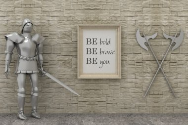 Motivation words be brave , be bold, be you. Inspirational  poster in frame, knight armor, medival weapons in castle interior background. 3d render