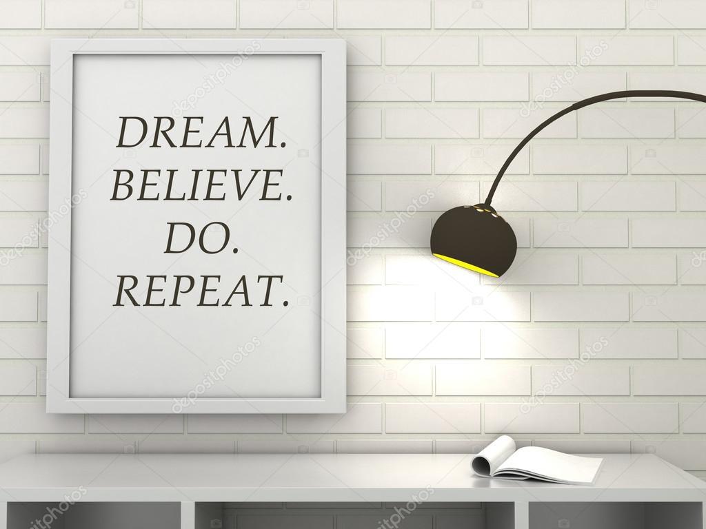 mots de motivation rêve, believe, do, répétition, inspiration