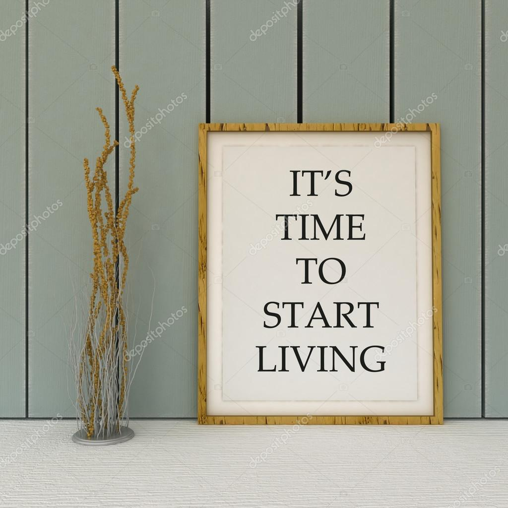 Motivation Words Its Tome To Start Living New Beginning Change