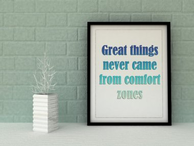 Motivation words Great Things never came from comfort zones . Inspirational quotation. Going forward, Self development, Working on myself, Change, Life, Happiness, Success  concept.  Home decor art. S