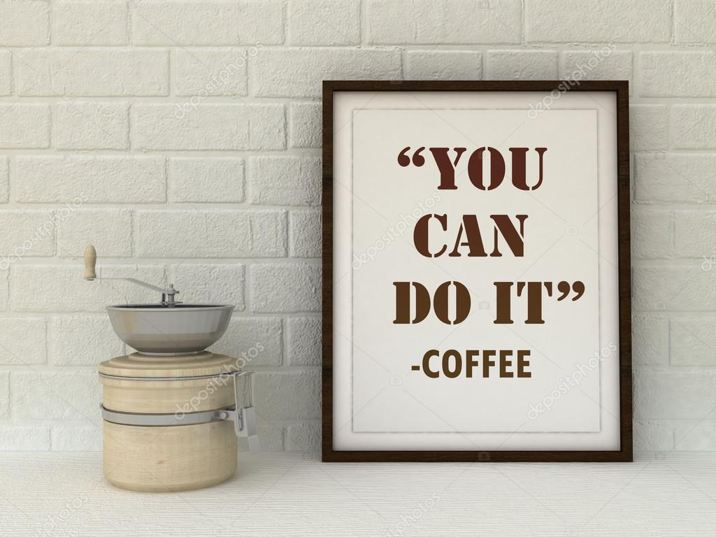 Kitchen Art Poster. Coffee Lover Art. Office Decor. Gourmet Gift Idea.  Inspirational Quotation. Success, Self Development Concept U2014 Photo By  Glisic_albina