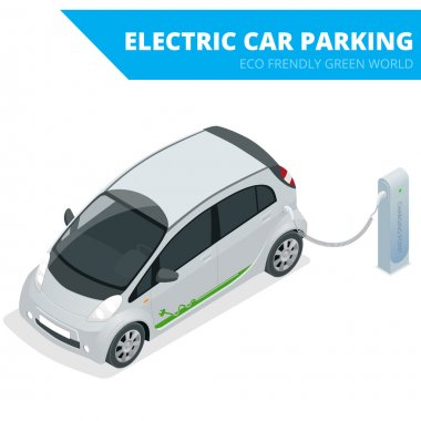 Isometric Electric car parking, electronic car. Ecological concept. Eco friendly green world. Flat 3d vector isometric illustration