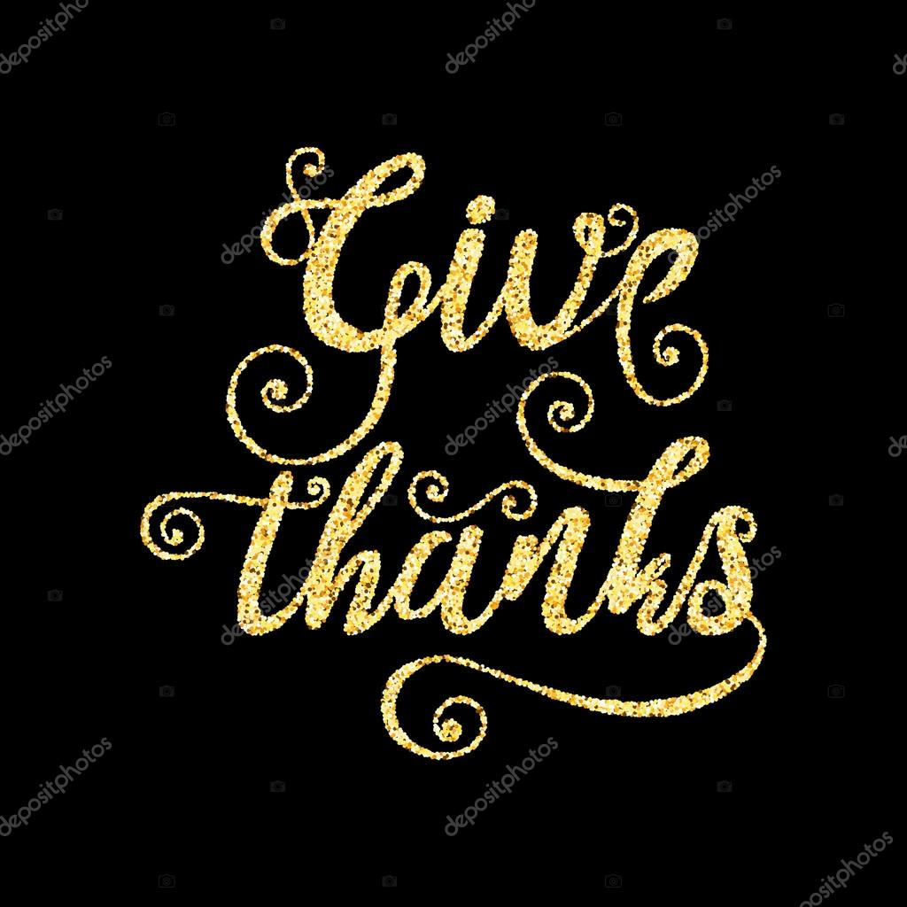 Golden glitter words Give Thanks on black background, template f ...
