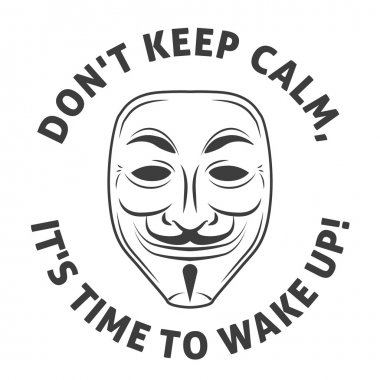 Anonymous mask vector logo. Hacker icon design. Wise quote design background. Keep calm illustration.