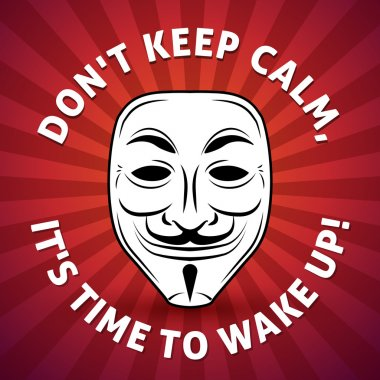 Anonymous mask vector poster illustration. Hacker logo design. Keep Calm design background. Advice motivation picture.